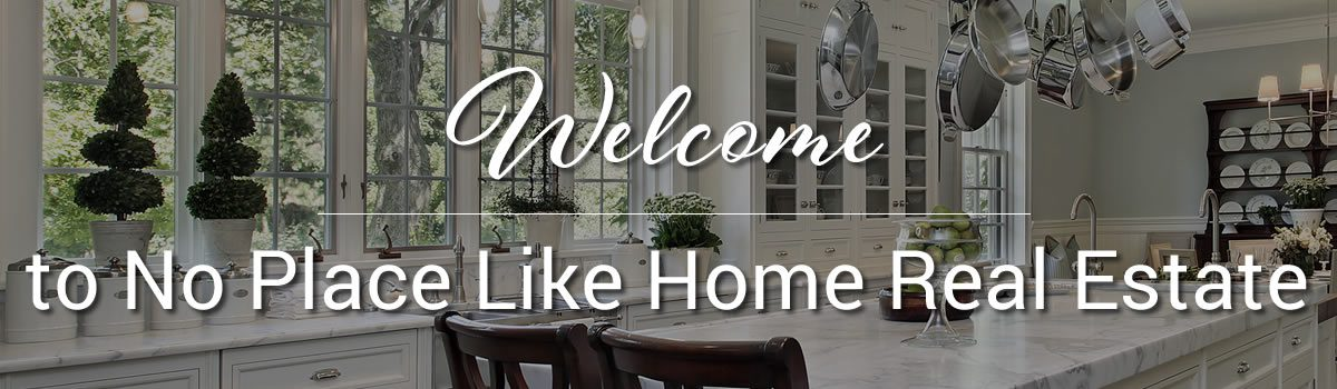 Welcome to No Place Like Home Real Estate.