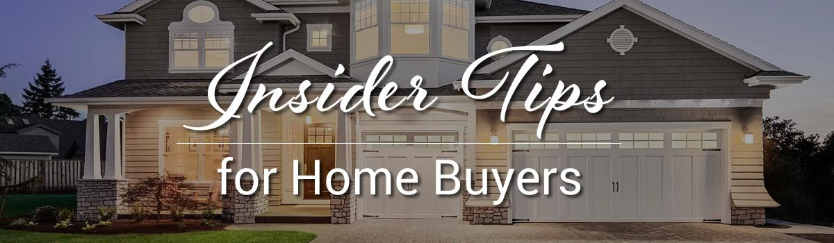 Insider Tips For Home Buyers
