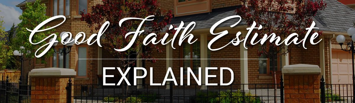 The Good Faith Estimate Explained