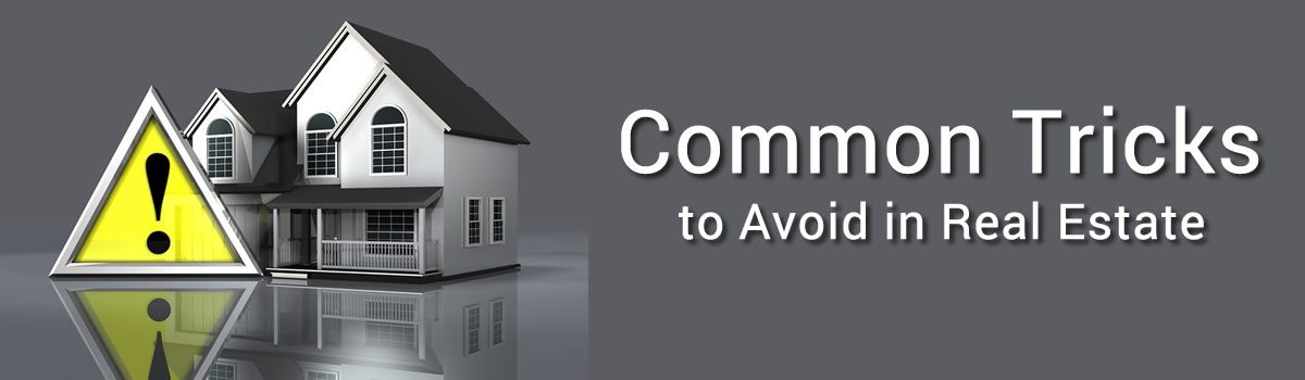 Common Tricks to Avoid in Real Estate